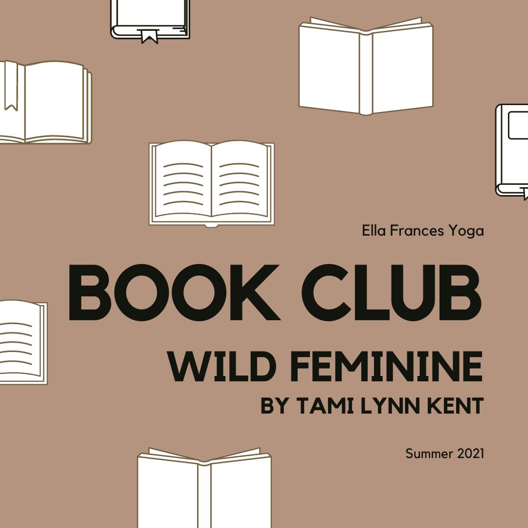 Book Club: Wild Feminine by Tami Lynn Kent